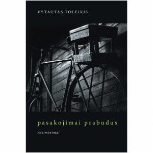 Vytautas Toleikis. Pasakojimai prabudus (atsiminimai)